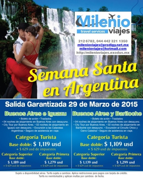 Semana Santa en Argentina - Espacios confirmados milenioviajes@hotmail.com 442 212 6782, 044 442 321 1350